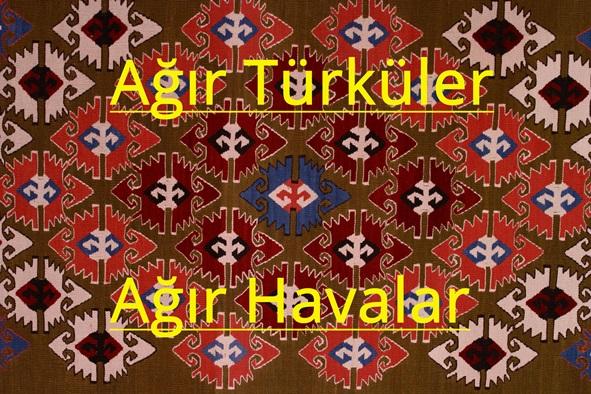ağır türküler, ağır havalar, Okul Törenlerinde, Şiir Dinletilerinde Kullanılabilecek Türküler