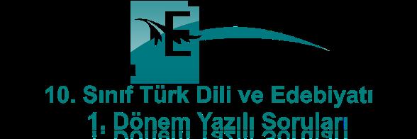 http efgan net 10 sinif turk dili ve edebiyati 1 donem 1 sinavi