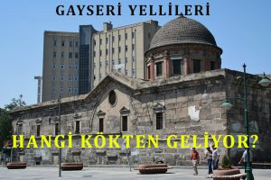 GAYSERİ YİLLİLERİ,Kayseri Yerlileri, Şehirli mi, Köylü mü? Gayseri'nin Yillisi